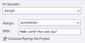 assign xcmndAlert with Hello World! How Are You!